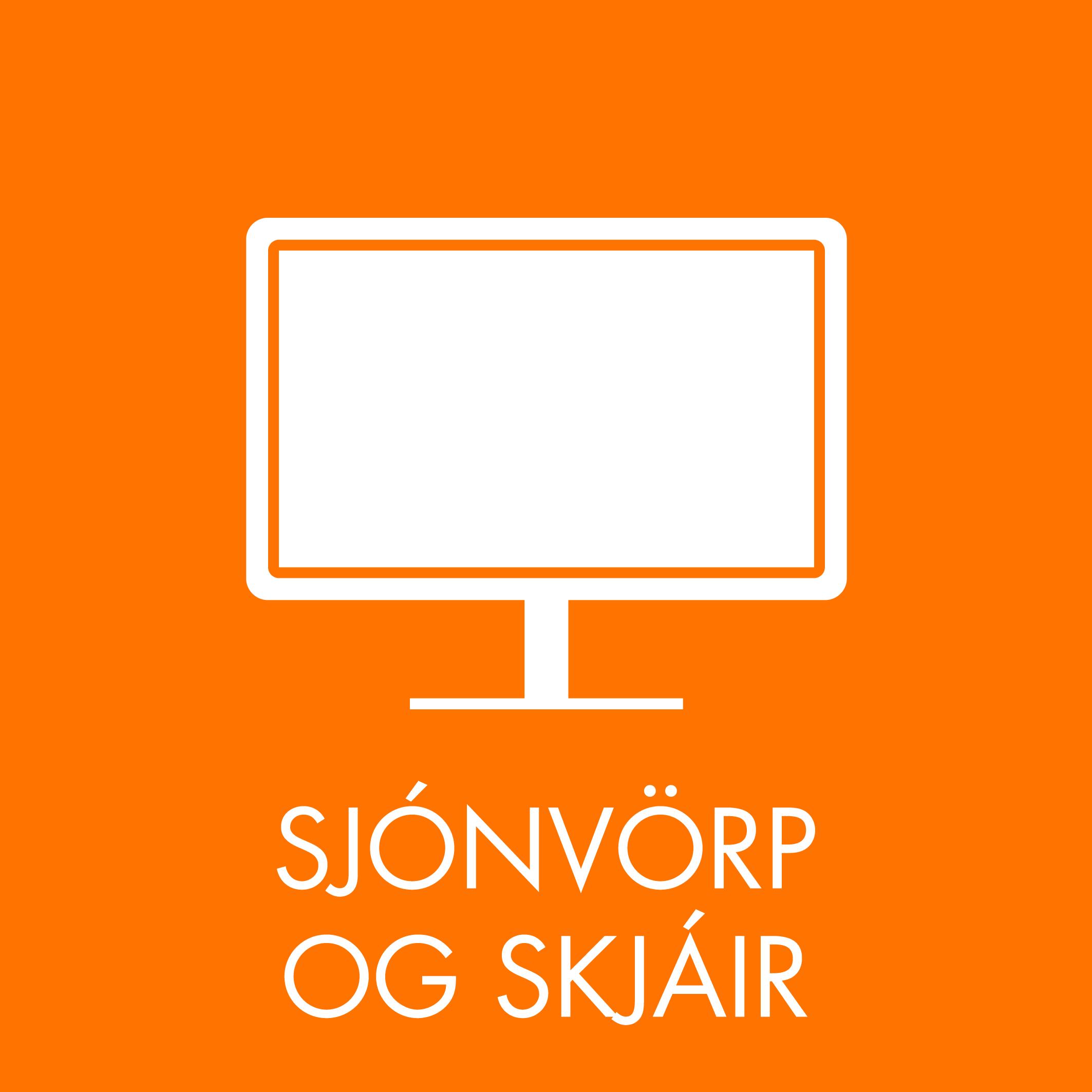 Sjónvörp og skjáir